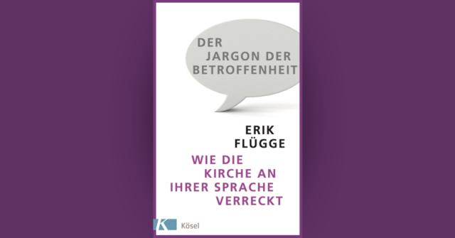 Buchcover: Der Jargon der Betroffenheit – Wie die Kirche an ihrer Sprache verreckt