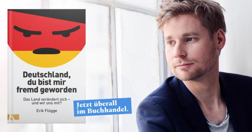 Cover von Erik Flügge: Deutschland, du bist mir fremd geworden