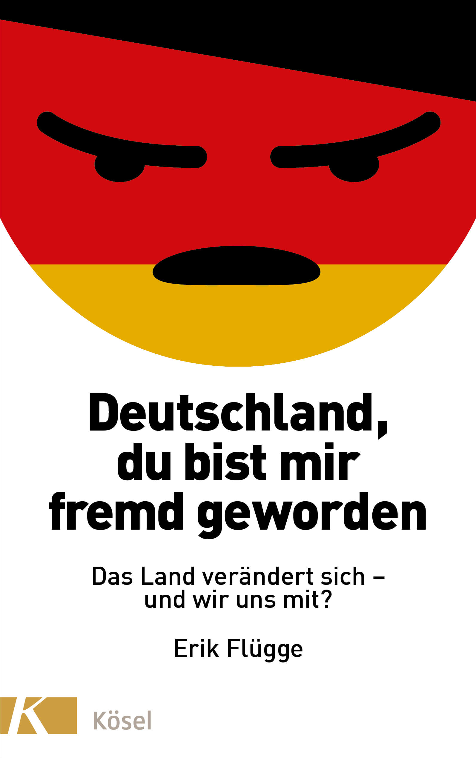 Buchcover von: Deutschland du bist mir fremd geworden – Erik Flügge